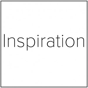 Things that inspire me